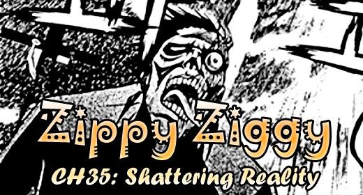Zippy Ziggy ch35