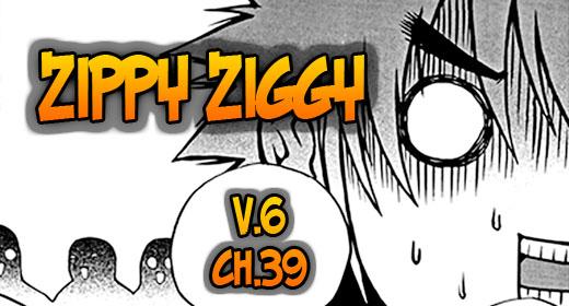 Zippy Ziggy v6 ch39