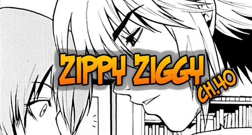 Zippy Ziggy v6 ch40