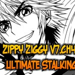 Zippy Ziggy – v7.ch47: Ultimate Stalking