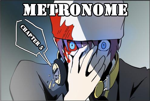 Metronome Ch.5