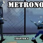 Metronome Ch.6