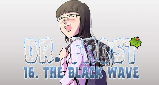 Dr. Frost: Ch16 – File No.#2 The Black Wave (2)