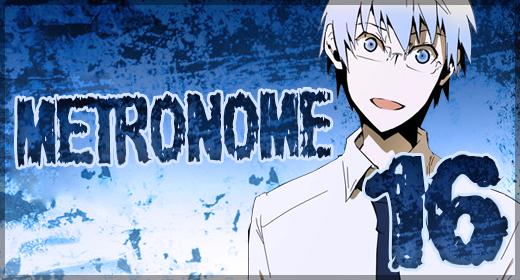 Metronome – Ch. 16