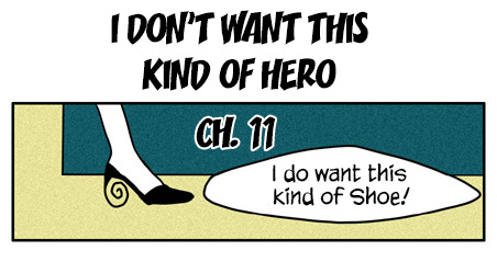 I Don't Want This Kind of Hero – Ch 11