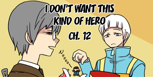 I Don't Want This Kind of Hero – Ch 12